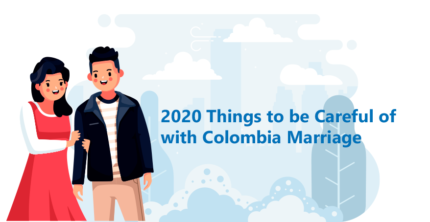 2020 Things to be Careful of with Colombia Marriage
