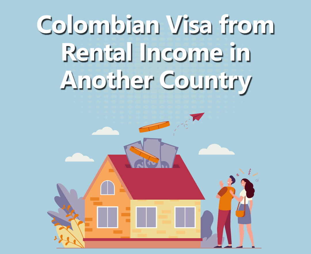 Colombian-Visa-from-Rental-Income-in-Another-Country
